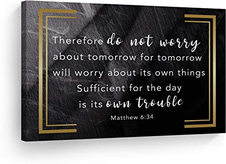 Our Worries Cannot Affect Tomorrow, But They Can Ruin Today